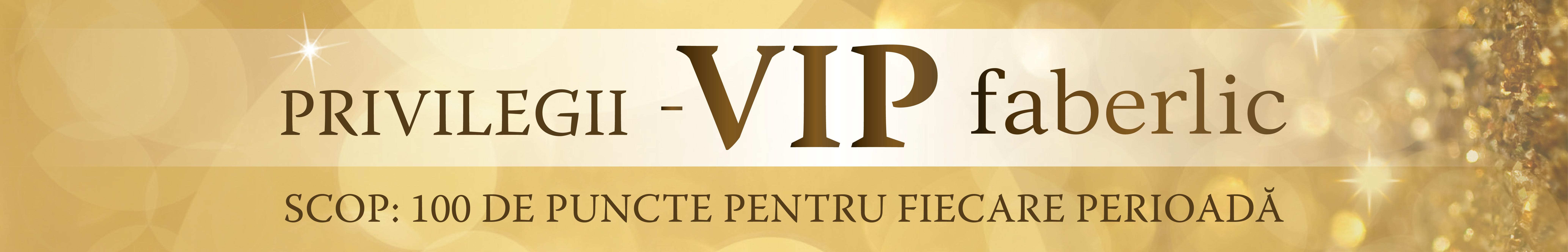 Faberlic Romania Privilegii VIP