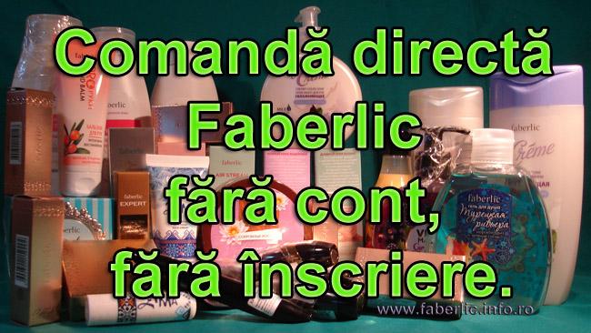 Faberlic comandă fără înscriere